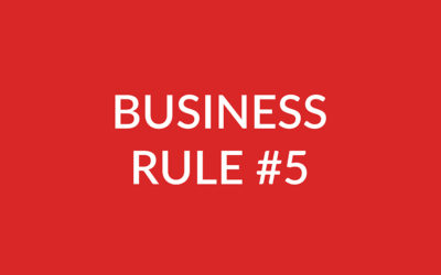BIZ RULE NO 5 – THE CUSTOMER IS SOMETIMES AN IDIOT